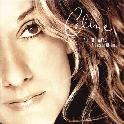 Celine Dion - All The Way Decade of Song