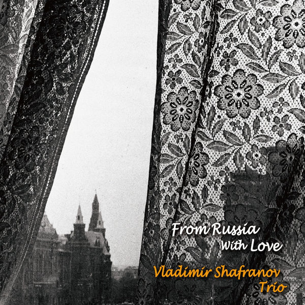From Russia with Love - Vladimir Shafranov Trio